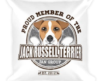 Proud Member of the Jack Russell Terrier Fan Group Dog Rescue Donation Pillow