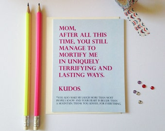 Mom, you mortify me - funny mother's day card -  Funny mom birthday card - Mothers day card funny -