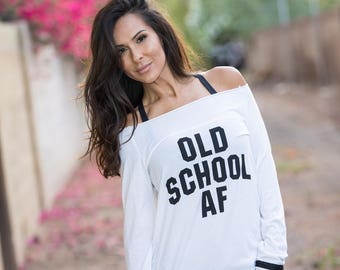 Old School AF.  Off the Shoulder Long Sleeved Sport Tee.  Made in the USA.  7 colors and 4 sizes.  Attitude Tee. Women's Shirt. Women's Gift