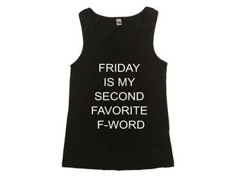 Friday is my Second Favorite F-Word Tank Top - Friday is my 2nd Favorite F Word Shirt - Funny Women's Shirts - Funny Women's Tank Tops