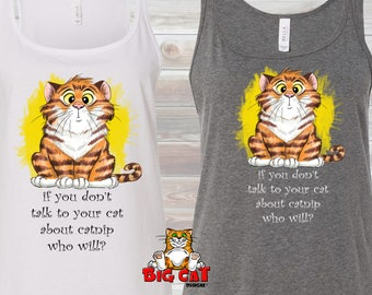 CAT TANK TOP - Talk to your Cat about Catnip - Confused Orange Tabby.  Cat Lover Tank Top - Womens Cat Tank Top