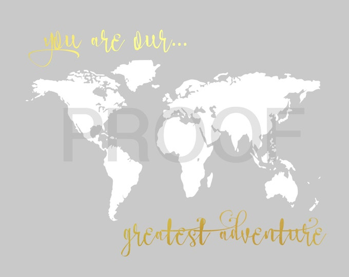You Are Our Greatest Adventure, Faux Gold Foil Nursery Decor for Boy for Girl, Gray, Gold Foil Wall Art, Print - Baby Shower World Map