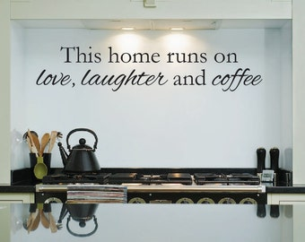 This home runs on love, laughter and coffee vinyl wall decals, home decor, kitchen decor