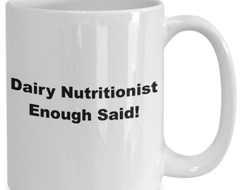Dairy nutritionist enough said! mug
