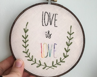 Love is Love Handmade Embroidery Hoop Wall Art Equality