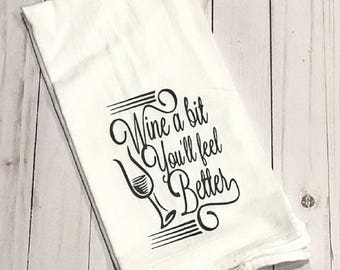 Wine a Bit Flour Sack Dish Towel -Kitchen Towel
