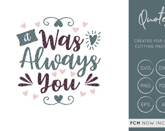 It was always you SVG Cut File