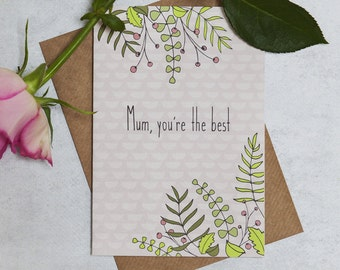 Mother's Day card // Best Mum // Love card // Card for Mum // For Her // Floral card // Flower card // Illustrated card // A6
