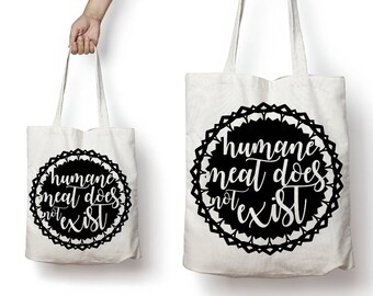 Humane Meat Does Not Exist Veganism Animal Rights Reusable Canvas Tote Bag