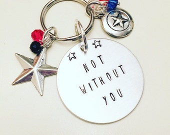 Not Without You Stucky Bucky Barnes Winter Soldier & Captain America Steve Rogers Civil War Hand Stamped Charm Keychain