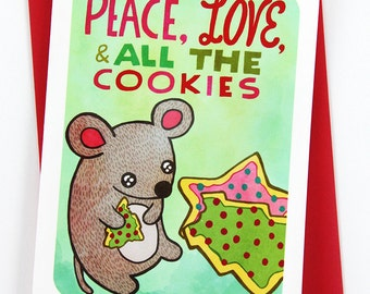 Peace Love and all the Cookies Mouse Card - Funny Christmas Card, Cute Christmas Card, Holiday Greetings Card, Season's Greetings mouse card