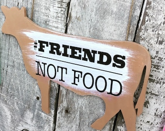 Friends Not Food Cow Wooden Sign