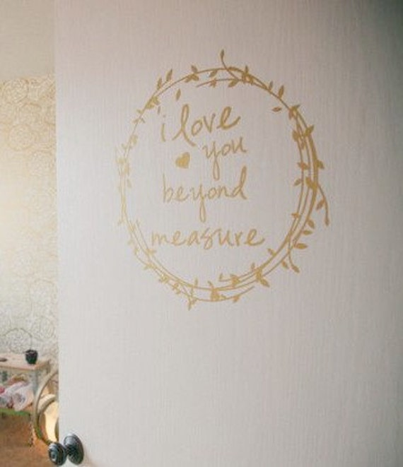 I Love You Beyond Measure Wall Decal Gold Wall Decal - Wall decals quotes for teenagers