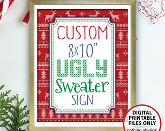 """Custom Ugly Christmas Sweater Party Sign, Choose Your Text Custom Christmas Sign, Ugly Sweater, Tacky Sweater, PRINTABLE 8x10"""" Portrait Sign"""