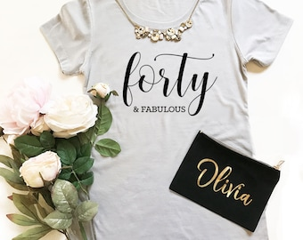 40th Birthday Shirt 40 and Fabulous Shirt 40th Birthday Gifts for Women Ideas Forty and Fabulous  (EB3249BIR)