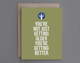 """Funny Birthday Card. Humorous, Humor, Sarcastic, Hilarious. For Friend, Brother, Sister, Man, Woman. Funny Greeting Card. """"Older"""" (CB101)"""