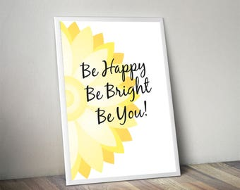 Be Happy, Be Bright, Be You Print