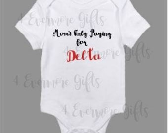 Mom's Only Paying for Delta Onesie