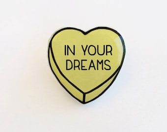 In Your Dreams - Anti Conversation Heart Pin Brooch Badge