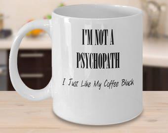 I'm not a Psychopath Coffee mugs