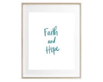 Print - Faith and Hope | Hand Lettered, Encouraging Quote, Home Decor, Living Room, Scripture, Bible Verse, Christian Art