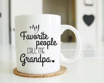 "Fathers day gift grandpa ""My favorite people call me grandpa"" gift, grandpa mug, gift for grandpa to be, personalized grandfather gift MU145"