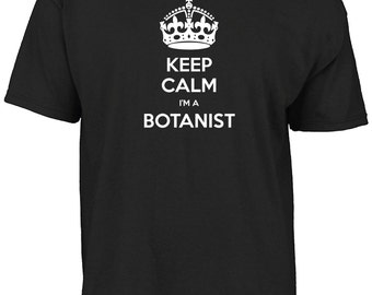 Keep calm I'm a Botanist t-shirt