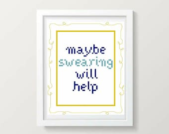 Maybe Swearing Will Help - Cross Stitch Pattern - Instant Download