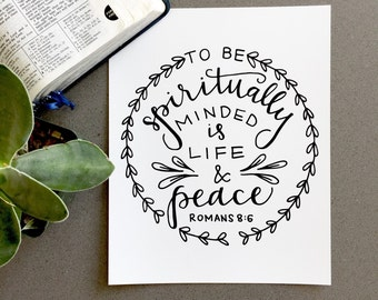 INSTANT DOWNLOAD- To Be Spiritually Minded is Life and Peace Print Bible Verse Hand Lettered Scripture