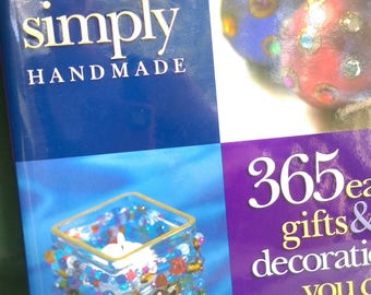SIMPLY HANDMADE  365  easy gifts & decorations you can make