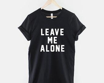 Leave Me Alone Fashion Slogan T-Shirt