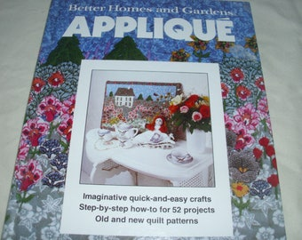 Applique / Better Homes & Gardens / Quilt Book / Applique Quilting / Applique Piecing / 52 Projects / Old and New Quilt Patterns
