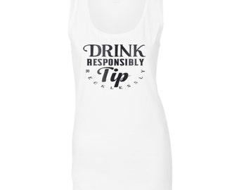 Drink responsibly Tip recklessly Ladies Tank top v987ft