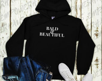 "Chemo Care Package - ""BALD & BEAUTIFUL"" Hoodie - Alopecia - Hair Loss - Breast Cancer Awareness - Inspirational Quote - Chemo Gift"