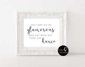 You're Glamorous Now Get Back to the Dance Floor Wedding Sign | Wedding Reception Sign | Bridal Shower Sign | Printable Sign | 8x10