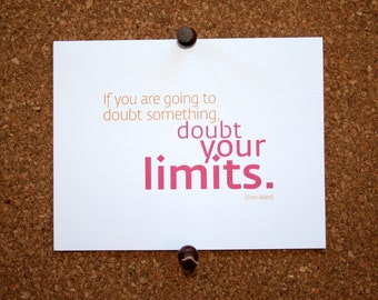 """Inspirational Cards with Quote by Don Ward """"If you are going to doubt something, doubt your limits."""""""