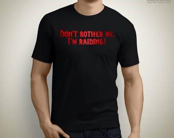Don't bother me, I'm raiding! - WoW Horde T-Shirt