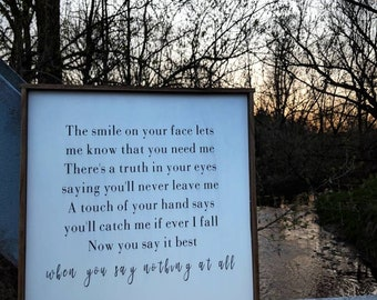 """Farmhouse inspired """"When You Say Nothing At All"""" lyric framed wood sign"""