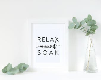Relax unwind soak monochrome bathroom print | black and white | typography | art | decor | home | wall art | A4 | 5x7 | A3