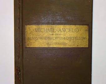 1885 MICHAEL ANGELO A Dramatic Poem by Henry Wadsworth Longfellow, Illustrated