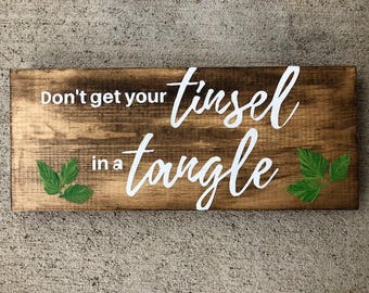 Don't Get Your Tinsel in a Tangle Sign, Tinsel in a Tangle, Christmas Sign, Rustic Christmas Sign, Rustic Christmas Decor, Rustic Christmas