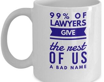 Lawyer Mug - 99% Of Lawyers
