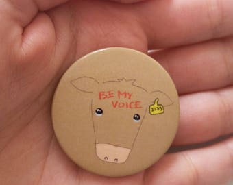 Vegan pin Be my voice