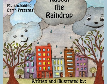 """Rascal the Raindrop, Children's book, paper back,  written & illustrated by Sommer Rayn, 8.5"""" x 8.5"""" in size"""