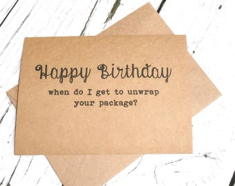 Happy birthday, unwrap your package, Funny card, naughty birthday card, Funny Birthday Card, inappropriate humor, witty cards, for him