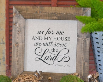 AS FOR ME And My House We Will Serve The Lord - Hand Painted Sign on an Off White Mat with a Stained Wood Frame (21 in by 21 in)