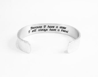 """Sister to Brother Gift / Birthday Gift - Because I have a sister I will always have a friend - 1/2"""" hidden message cuff"""