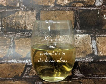 Keep Calm - It's In The Lesson Plans Stemless White Wine Glass