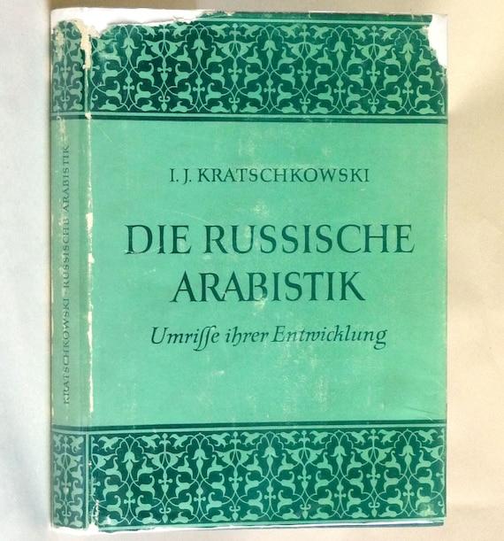 Die Russische Arabistik. Umrisse ihrer Entwicklung 1957 I.J. Kratschkowski - Hardcover HC w/ Dust Jacket - German Language