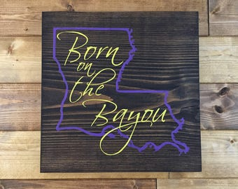 Pick Colors, Born on the Bayou Sign, Louisiana Wood Sign, Louisiana art, Bayou decor, Louisiana decor, New Orleans art, Louisiana sign